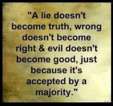 Lie doesnt become truth majority
