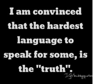 Truth is the hardest language